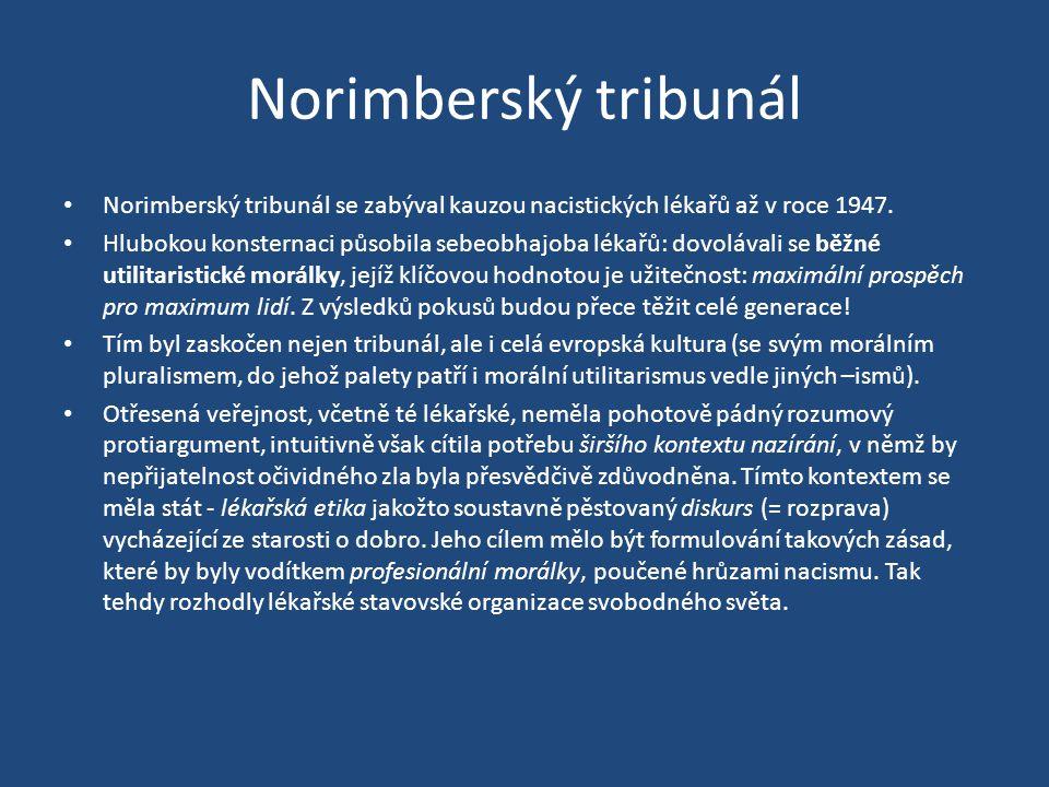 Norimberský tribunál • Norimberský tribunál se zabýval kauzou nacistických lékařů až v roce 1947.