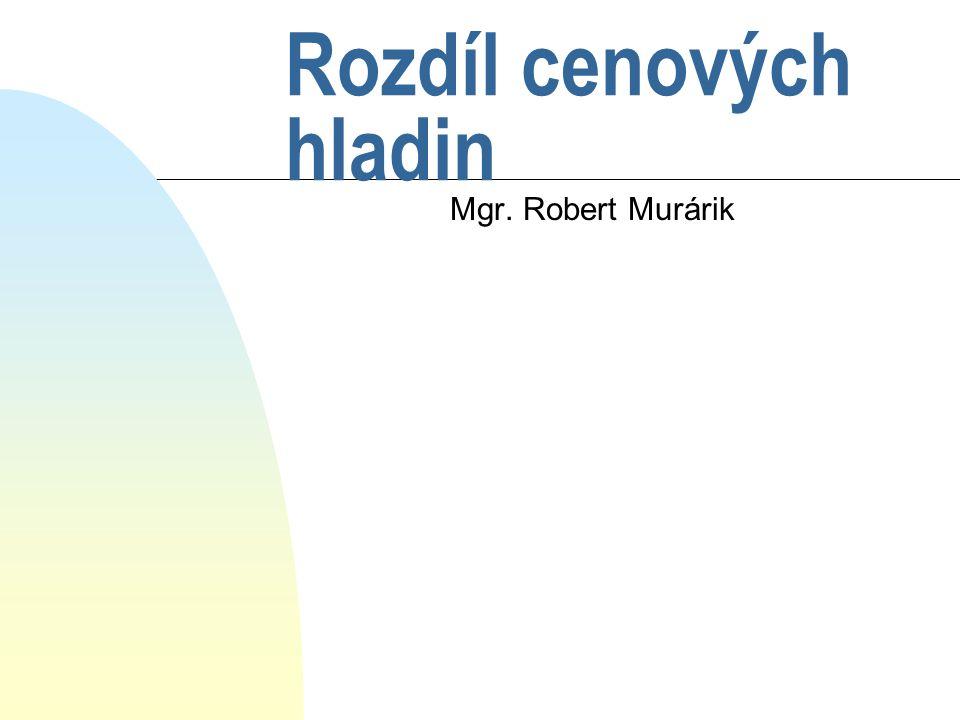 Rozdíl cenových hladin Mgr. Robert Murárik