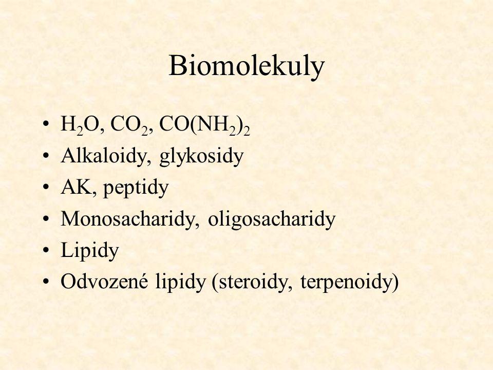 Biomolekuly •H 2 O, CO 2, CO(NH 2 ) 2 •Alkaloidy, glykosidy •AK, peptidy •Monosacharidy, oligosacharidy •Lipidy •Odvozené lipidy (steroidy, terpenoidy