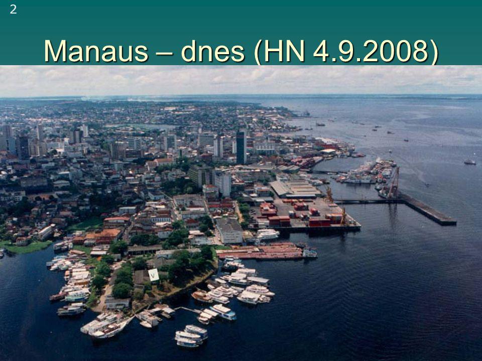 Manaus – dnes (HN 4.9.2008) 2