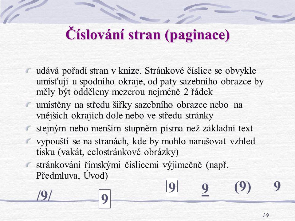 38 Textová část knihy 9.stránka – začíná předmluva, úvod lze odlišit sazbou (např.
