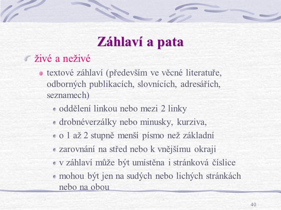 39 Číslování stran (paginace) udává pořadí stran v knize.