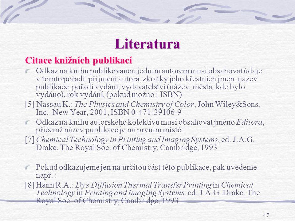 46 Literatura Příklady odkazu na článek v periodiku: [1]Seely G.