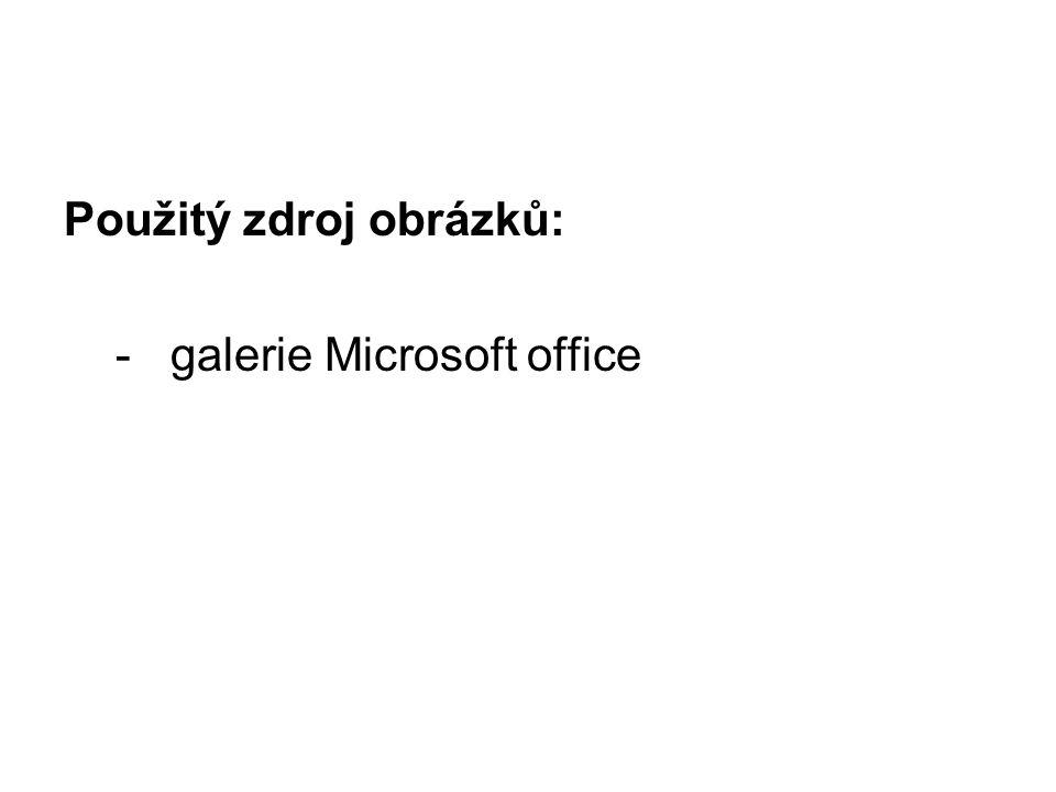Použitý zdroj obrázků: - galerie Microsoft office