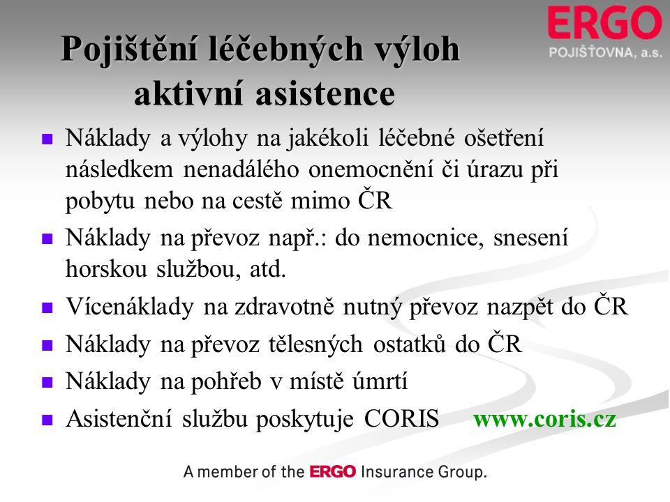 Pojištění léčebných výloh aktivní asistence   Náklady a výlohy na jakékoli léčebné ošetření následkem nenadálého onemocnění či úrazu při pobytu nebo
