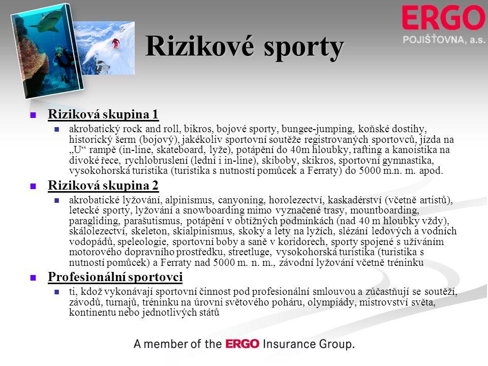 Rizikové sporty   Riziková skupina 1   akrobatický rock and roll, bikros, bojové sporty, bungee-jumping, koňské dostihy, historický šerm (bojový),