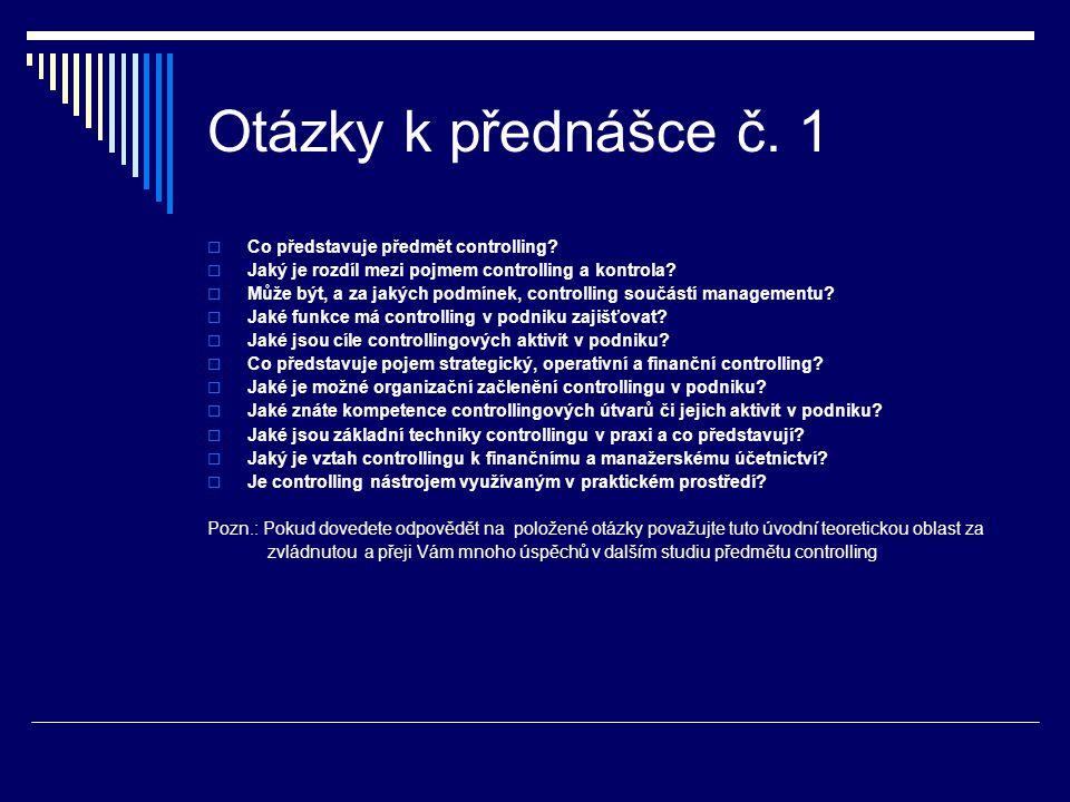 Otázky k přednášce č.1  Co představuje předmět controlling.