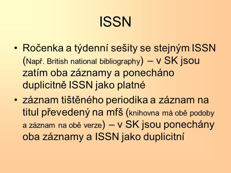 ISSN •Ročenka a týdenní sešity se stejným ISSN ( Např.