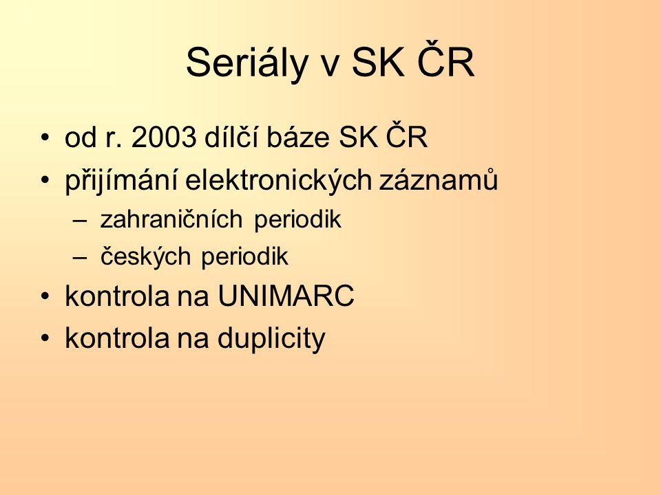 Elektronicky dodané záznamy •Knihovny –se systémem Aleph –s konverzí seriálů jednoho z podporovaných formátů –splněné požadavky •UNIMARCu • minimálního záznamu •dodržování AACR2