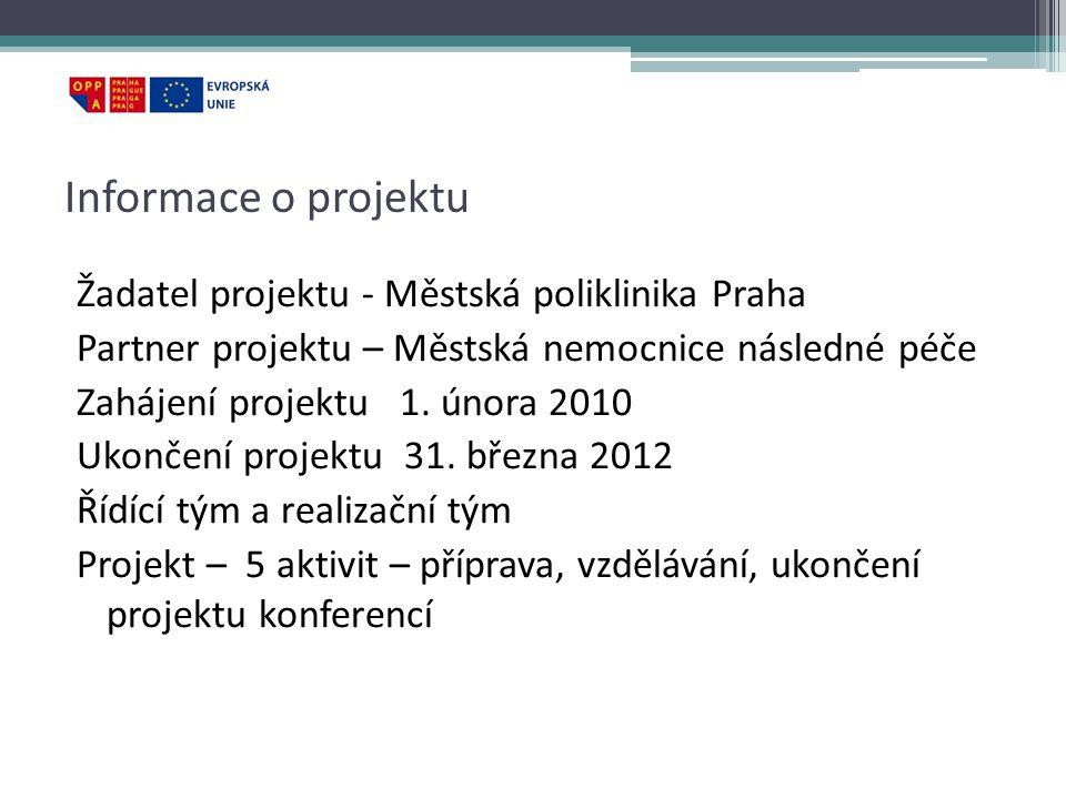 Informace o projektu Žadatel projektu - Městská poliklinika Praha Partner projektu – Městská nemocnice následné péče Zahájení projektu 1.
