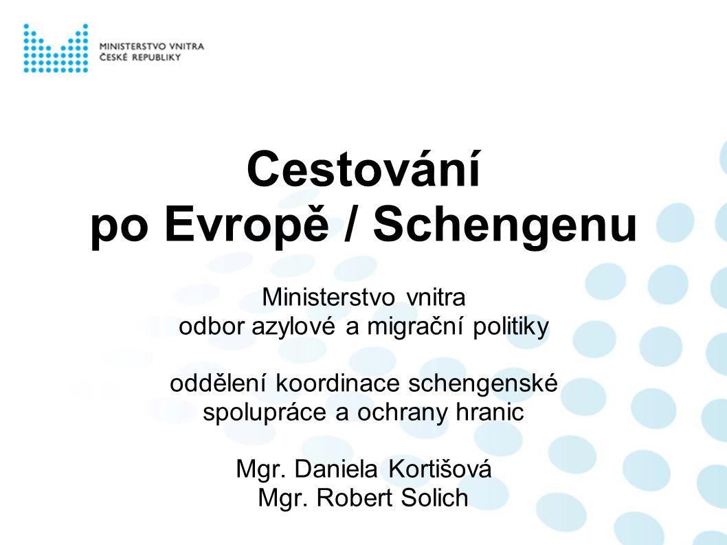 ● Více informací naleznete na: www.mvcr.cz (Sekce: Služby pro veřejnost – Informace pro cizince) www.euroskop.cz/schengen www.mzv.czwww.mzv.cz, www.policie.czwww.policie.cz ● Infolinka SCP : pondělí - čtvrtek 9:00 - 15.30 hod., pátek 9:00 – 14:00 hod.
