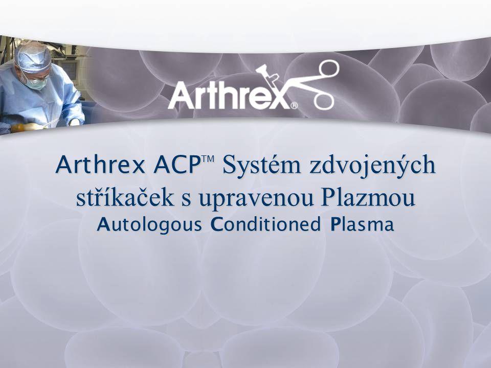 Arthrex ACP TM Systém zdvojených stříkaček s upravenou Plazmou Autologous Conditioned Plasma