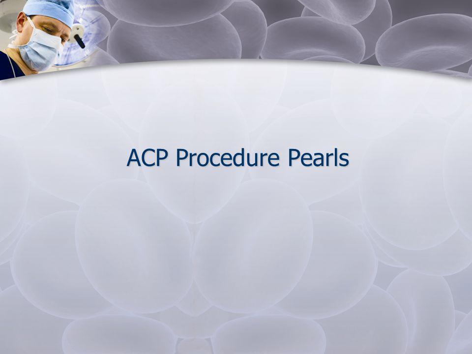 ACP Procedure Pearls