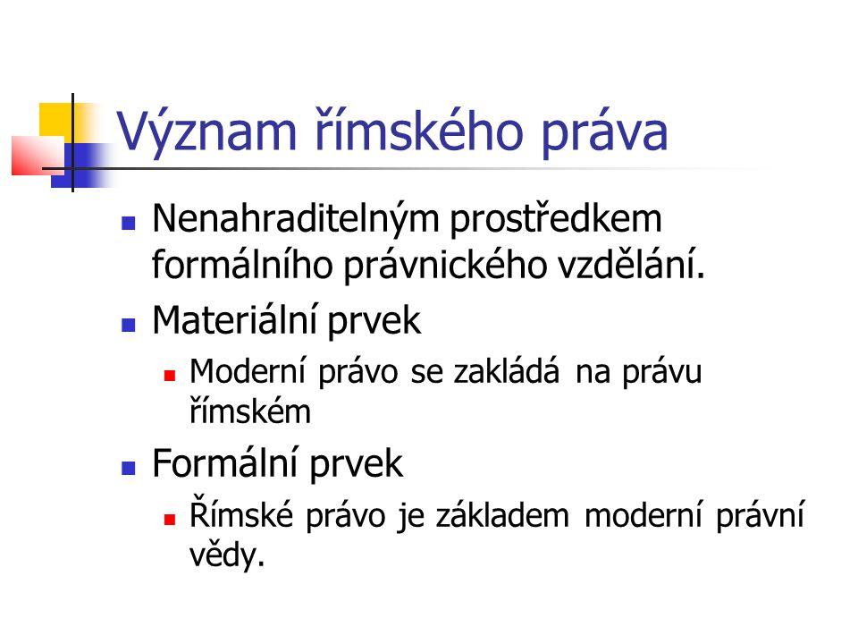 Materiální prvek  Recepce a romanizace práva - 12.- 19.stol.