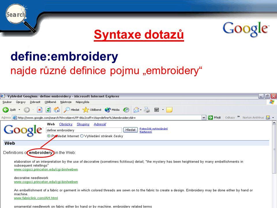 """29.6.2014 24 Syntaxe dotazů define:embroidery najde různé definice pojmu """"embroidery"""""""