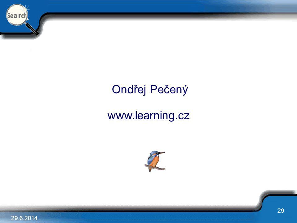 29 29.6.2014 Ondřej Pečený www.learning.cz