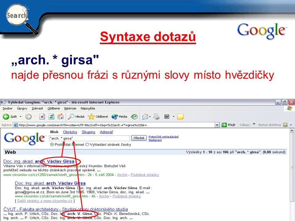 "29.6.2014 8 Syntaxe dotazů ""arch. * girsa"