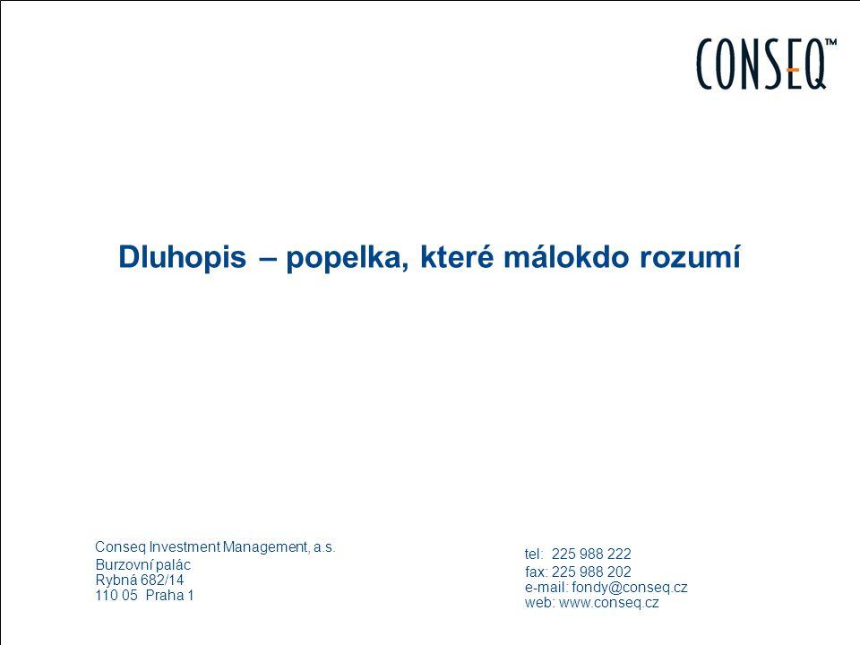 Odborný seminář vázaného zástupce pro službu přijímání a předávání pokynů Dluhopis – popelka, které málokdo rozumí Conseq Investment Management, a.s.