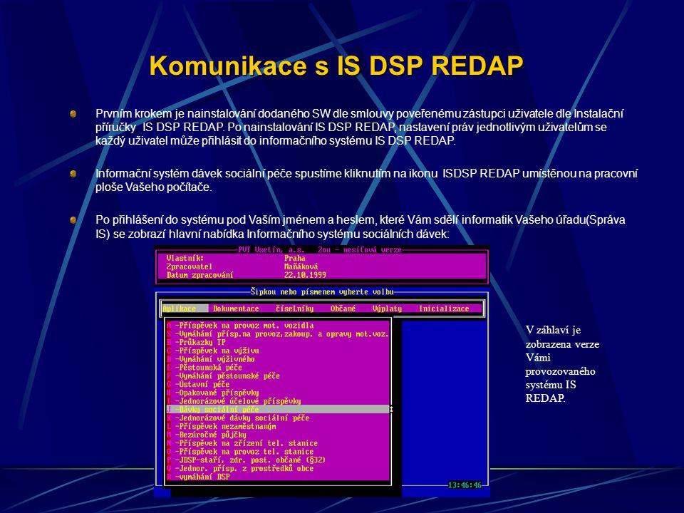 Popis hlavních funkcí a jejich modulů Inicializace Obsahuje činnosti spojené s údržbou systému- používá ji administrátor IS DSP REDAP.