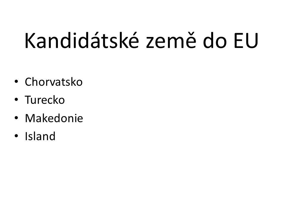 Kandidátské země do EU • Chorvatsko • Turecko • Makedonie • Island