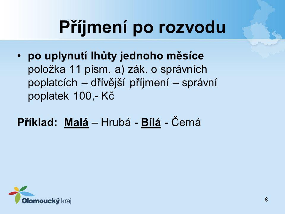 9 Řešení problematiky zápisů do matričních knih při změně příjmení návrh vyhlášky č.