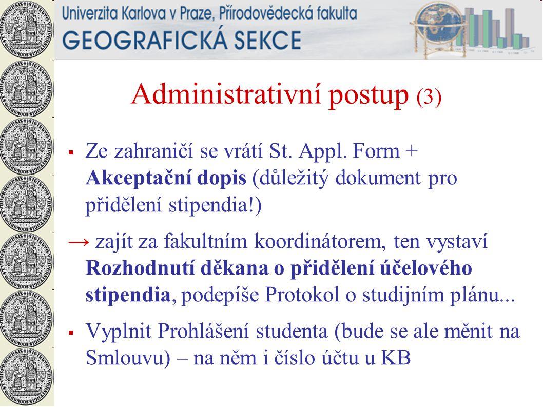 Administrativní postup (3)  Ze zahraničí se vrátí St.