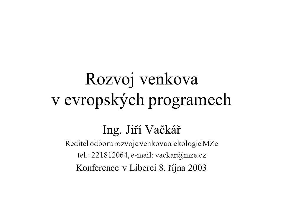 Rozvoj venkova v evropských programech Ing.