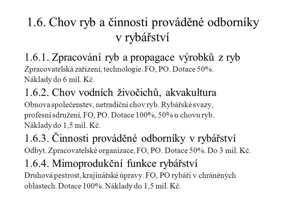 1.6.Chov ryb a činnosti prováděné odborníky v rybářství 1.6.1.