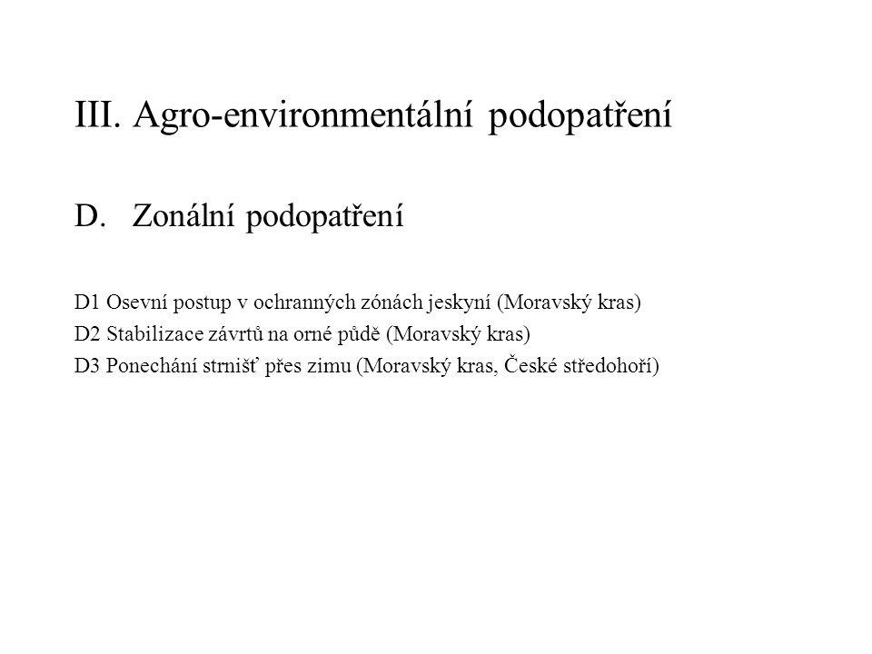 III. Agro-environmentální podopatření D.Zonální podopatření D1 Osevní postup v ochranných zónách jeskyní (Moravský kras) D2 Stabilizace závrtů na orné