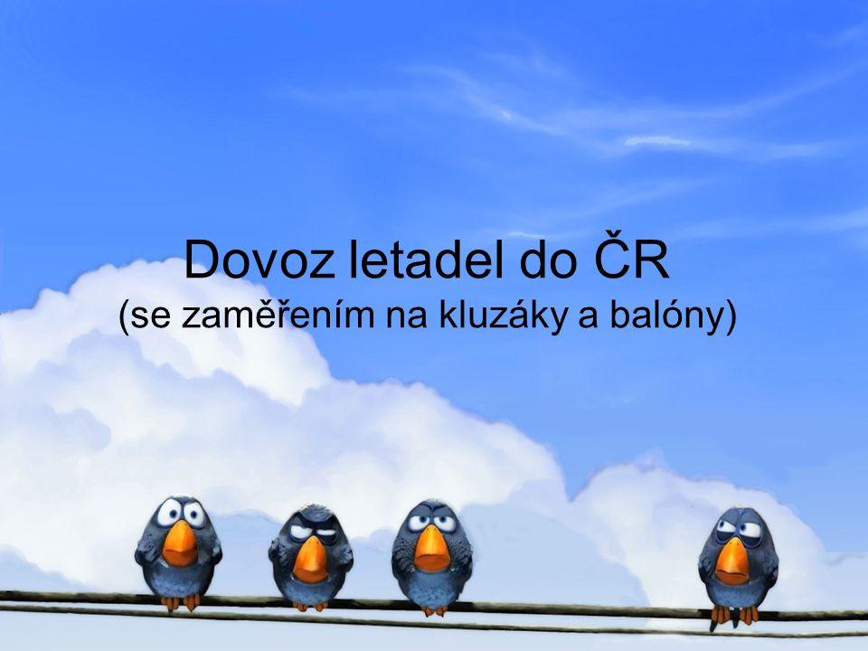 Dovoz letadel do ČR (se zaměřením na kluzáky a balóny)