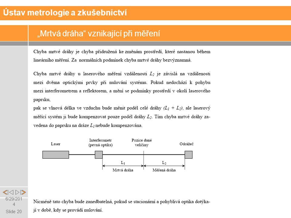 """Slide 20 6/29/2014 """"Mrtvá dráha vznikající při měření Ústav metrologie a zkušebnictví"""