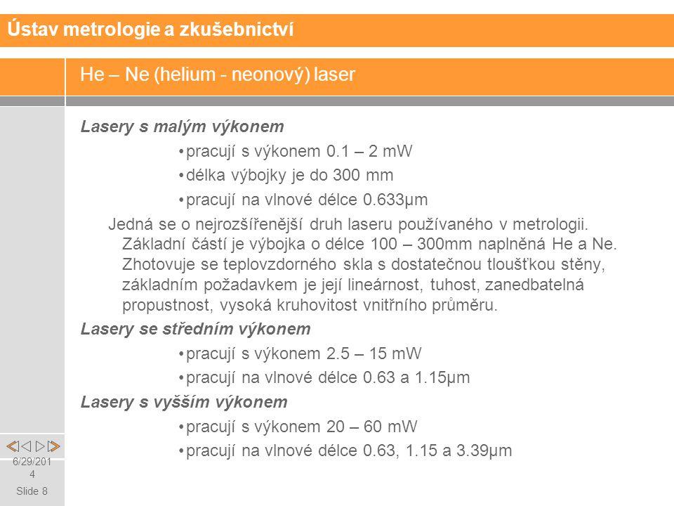 Slide 19 6/29/2014 Software pro vyhodnocování lineárních měření Ústav metrologie a zkušebnictví