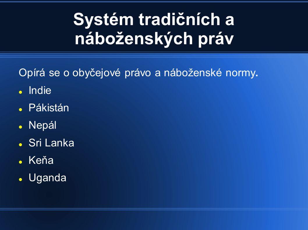 Systém tradičních a náboženských práv Opírá se o obyčejové právo a náboženské normy.