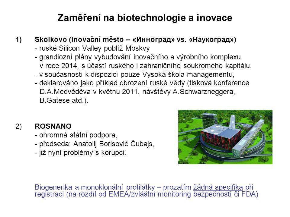 Zaměření na biotechnologie a inovace 1)Skolkovo (Inovační město – «Инноград» vs. «Наукоград») - ruské Silicon Valley poblíž Moskvy - grandiozní plány