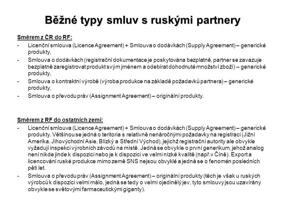 Běžné typy smluv s ruskými partnery Směrem z ČR do RF: -Licenční smlouva (Licence Agreement) + Smlouva o dodávkách (Supply Agreement) – generické prod