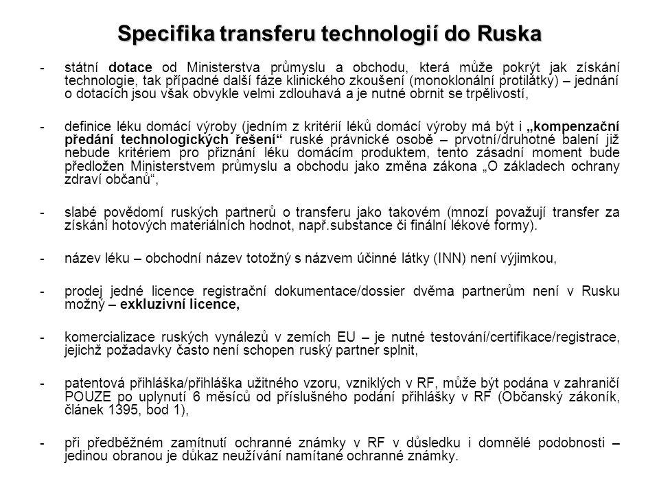 Specifika transferu technologií do Ruska -státní dotace od Ministerstva průmyslu a obchodu, která může pokrýt jak získání technologie, tak případné da