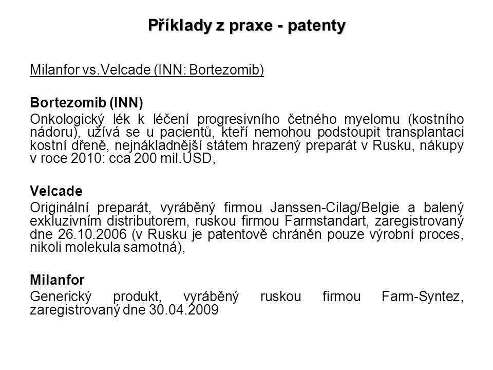 Příklady z praxe - patenty Milanfor vs.Velcade (INN: Bortezomib) Bortezomib (INN) Onkologický lék k léčení progresivního četného myelomu (kostního nád