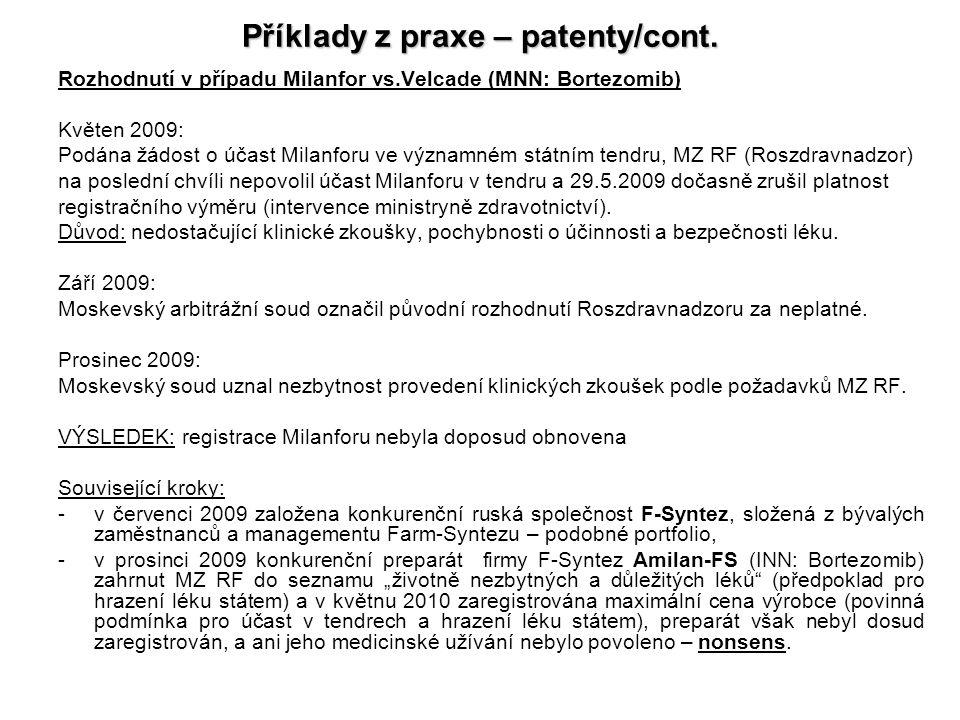 Příklady z praxe – patenty/cont. Rozhodnutí v případu Milanfor vs.Velcade (MNN: Bortezomib) Květen 2009: Podána žádost o účast Milanforu ve významném