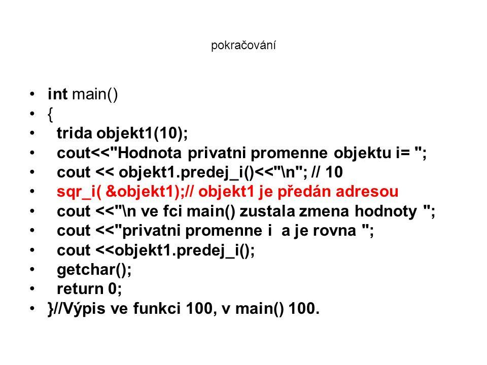•int main() •{ • trida objekt1(10); • cout<<