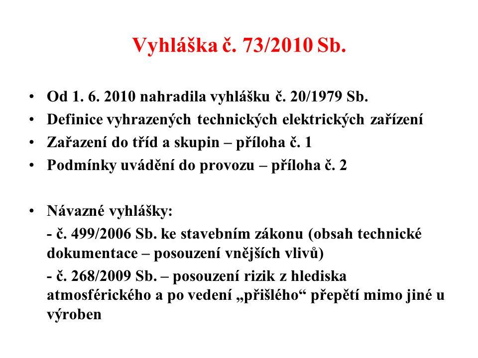 Vyhláška č. 73/2010 Sb. •Od 1. 6. 2010 nahradila vyhlášku č.