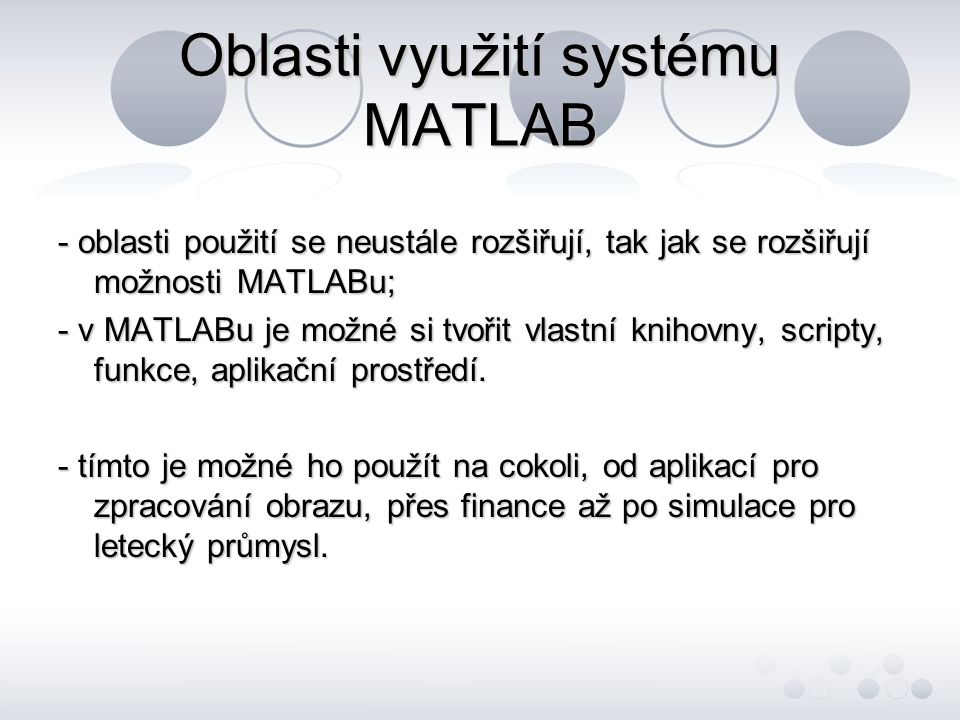 základní příkazy loadfilename -mat - otevře soubor typu mat, tedy vytvořené v Matlabu příklady load promenne -mat load('C:\MATLAB6p5\work\promenne.mat')