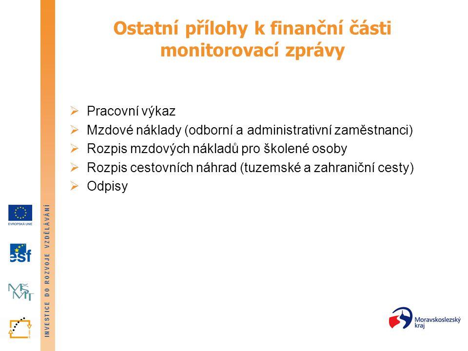 INVESTICE DO ROZVOJE VZDĚLÁVÁNÍ Ostatní přílohy k finanční části monitorovací zprávy  Pracovní výkaz  Mzdové náklady (odborní a administrativní zamě