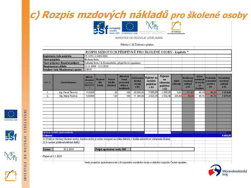 INVESTICE DO ROZVOJE VZDĚLÁVÁNÍ c) Rozpis mzdových nákladů pro školené osoby