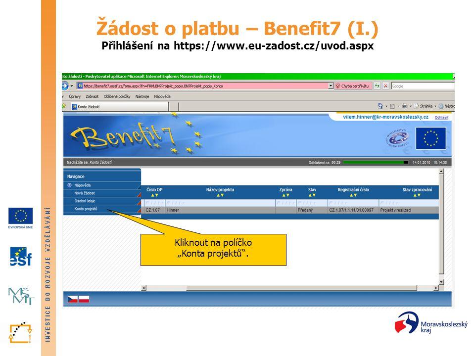 """INVESTICE DO ROZVOJE VZDĚLÁVÁNÍ Žádost o platbu – Benefit7 (I.) Přihlášení na https://www.eu-zadost.cz/uvod.aspx Kliknout na políčko """"Konta projektů""""."""