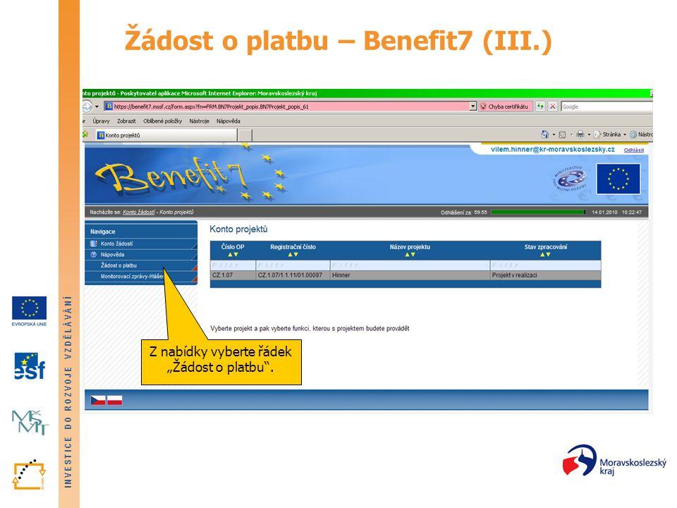 """INVESTICE DO ROZVOJE VZDĚLÁVÁNÍ Žádost o platbu – Benefit7 (III.) Z nabídky vyberte řádek """"Žádost o platbu""""."""