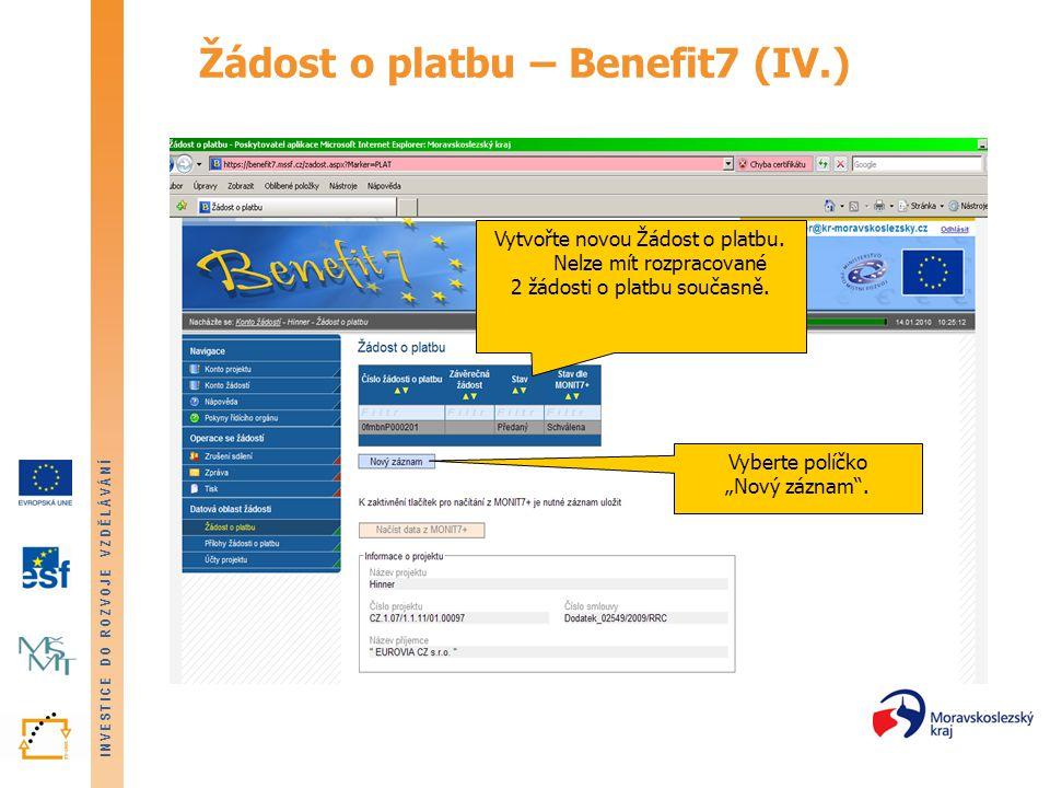 """INVESTICE DO ROZVOJE VZDĚLÁVÁNÍ Žádost o platbu – Benefit7 (IV.) Vyberte políčko """"Nový záznam"""". Vytvořte novou Žádost o platbu. Nelze mít rozpracované"""
