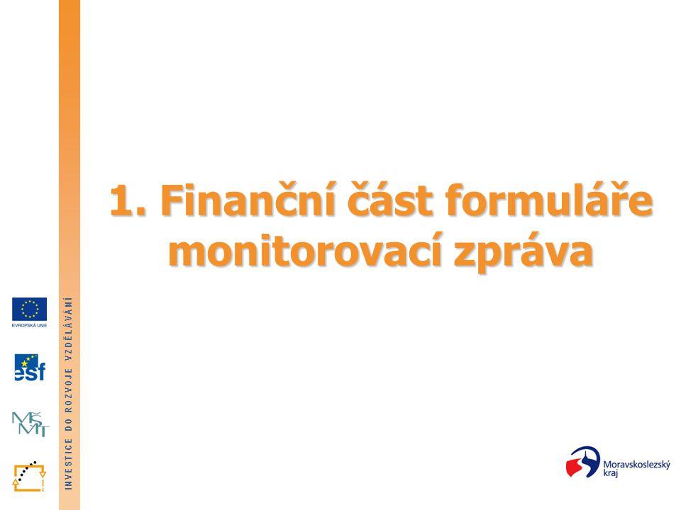 INVESTICE DO ROZVOJE VZDĚLÁVÁNÍ Finanční část MZ - vyplňování 12.