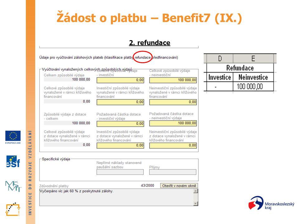 INVESTICE DO ROZVOJE VZDĚLÁVÁNÍ Žádost o platbu – Benefit7 (IX.) 2. refundace