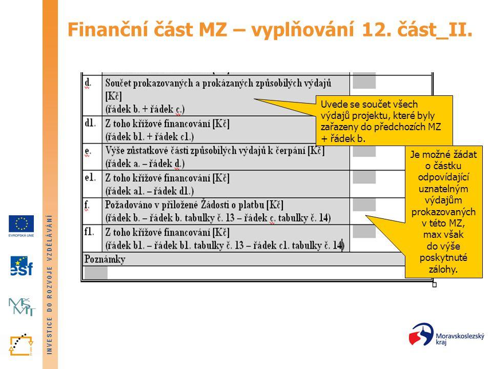 INVESTICE DO ROZVOJE VZDĚLÁVÁNÍ Finanční část MZ – vyplňování 12. část_II. Je možné žádat o částku odpovídající uznatelným výdajům prokazovaných v tét