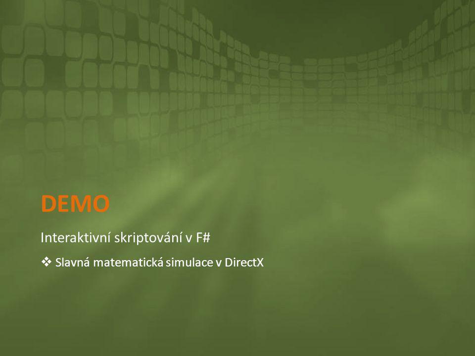 DEMO Interaktivní skriptování v F#  Slavná matematická simulace v DirectX